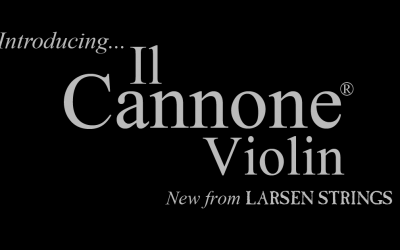 Introducing Il Cannone®for Violin
